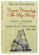 Comets, Cosmology and the Big Bang: From Halley to Hubble Paperback