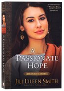 A Passionate Hope - Hannah's Story (#04 in Daughters Of The Promised Land Series) Paperback