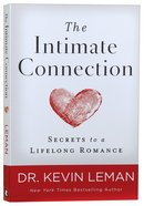 The Intimate Connection: Secrets to a Lifelong Romance Paperback