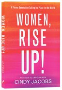 Women, Rise Up!: A Fierce Generation Taking Its Place in the World Paperback