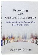 Preaching With Cultural Intelligence: Understanding the People Who Hear Our Sermons Paperback