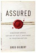 Assured: Discover Grace, Let Go of Guilt and Rest in Your Salvation Paperback