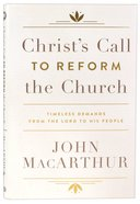 Christ's Call to Reform the Church: Timeless Demands From the Lord to His People Hardback