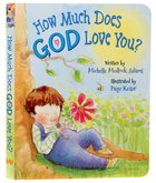 How Much Does God Love You? Board Book