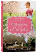 Underestimating Miss Cecilia (Regency Brides: Daughters Of Aynsley Series) Paperback
