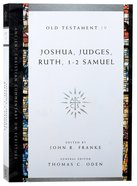 Accs OT: Joshua, Judges, Ruth, 1-2 Samuel (Ancient Christian Commentary On Scripture: Old Testament Series) Paperback