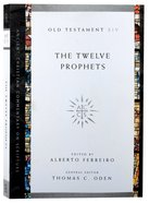 The Accs OT: Twelve Prophets (Ancient Christian Commentary On Scripture: Old Testament Series) Paperback