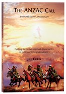 The Anzac Call: Calling Forth the Spiritual Anzac Army to Fulfil Our God-Given Destiny Paperback