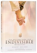 Indivisible: One Marriage Under God Hardback