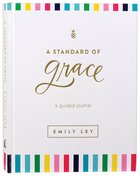 A Standard of Grace: Guided Journal Hardback