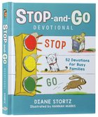 Stop-And-Go Devotional: 52 Devotions For Busy Families Hardback