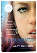 Unplanned: The Dramatic True Story of a Former Planned Parenthood Leader's Eye-Opening Journey Across the Life Line (New Edition) Paperback