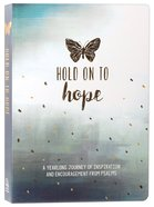 Hold on to Hope - a Yearlong Journey of Inspiration and Encouragement From Psalms (366 Daily Devotions Series) Flexi Back