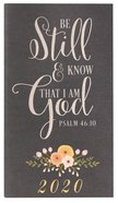 2020 Small 24-Month Daily Diary/Planner: Be Still and Know That I Am God, Psalm 46:10 Paperback
