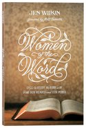 Women of the Word: How to Study the Bible With Both Our Hearts and Our Minds Paperback