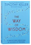 The Way of Wisdom: A Year of Daily Devotions in the Book of Proverbs Pb (Smaller)