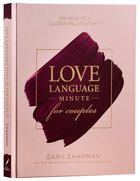 Love Language Minute For Couples: 100 Days to a Closer Relationship Hardback
