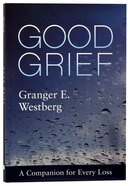 Good Grief: A Companion For Every Loss Paperback
