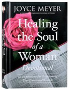 Healing the Soul of a Woman Devotional: 90 Devotions For Overcoming Your Emotional Wounds Hardback