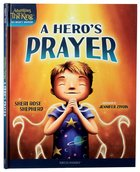 A Hero's Prayer (#01 in Adventures With The King: His Mighty Warrior Series) Hardback