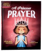 A Princess' Prayer (#01 in Adventures With The King: His Little Princess Series) Hardback