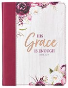 Journal: His Grace is Enough, Burgundy (2 Cor 12:9) (His Grace Is Enough Collection) Imitation Leather