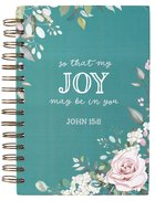 Journal: Joy Teal (John 15:11) (That Joy May Be In You Collection) Spiral