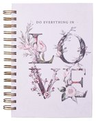 Journal: Everything in Love, White Floral (Do Everything In Love Series) Spiral