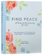 Find Peace: A 40-Day Devotional Journey For Moms Hardback