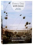 Carried By Grace: One Year Devotional (Every Day With Jesus Devotional Collection Series) Paperback