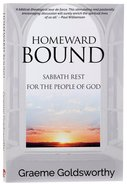 Homeward Bound: Sabbath Rest For the People of God