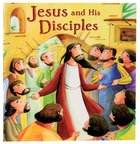 Jesus and His Disciples (My First Bible Stories Series) Paperback