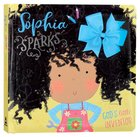 Sophia Sparks: God's Little Inventor Padded Board Book