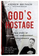 God's Hostage: A True Story of Persecution, Imprisonment, and Perseverance Paperback