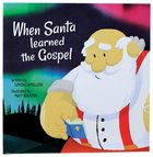 When Santa Learned the Gospel Paperback