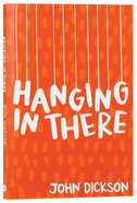 Hanging in There Paperback