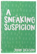 A Sneaking Suspicion (6th Edition) Paperback