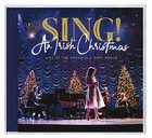 Sing! An Irish Christmas Live CD