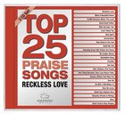 Top 25 Praise Songs: Reckless Love CD
