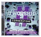 #Worship: Cornerstone CD