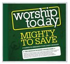 Worship Today: Mighty to Save CD