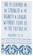 Cotton Tea Towel: Strength & Dignity, White/Blue (Proverbs 31:25) Homeware