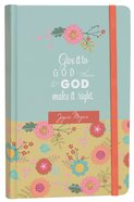 Joyce Meyer Journal: Give It to God, With Red Elastic Closure, Green/Yellow Floral Hardback