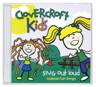 Clovercroft Kids: Sing Out Loud CD