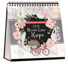 2020 Table Calendar: Never Lose Hope Calendar