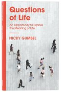 Questions of Life: An Opportunity to Explore the Meaning of Life (Alpha Course) Pb (Smaller)
