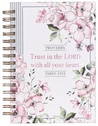 Spiral Journal: Trust in the Lord, Pink Floral (Proverbs 3:5) Spiral