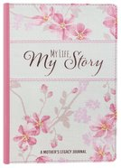 Legacy Journal: My Life My Story, a Mother's Legacy Journal Imitation Leather