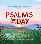 Psalms For My Day: A Child's Praise Devotional Hardback