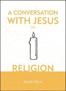 A Conversation With Jesus... on Religion